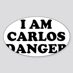 I Am Carlos Danger Sticker (Oval)