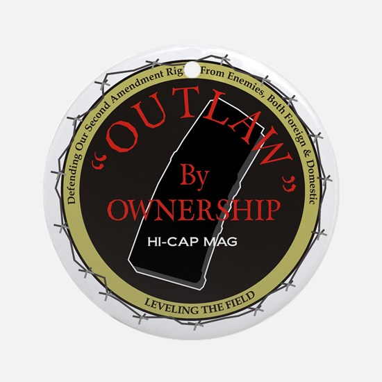 Outlaw By Ownership Round Ornament