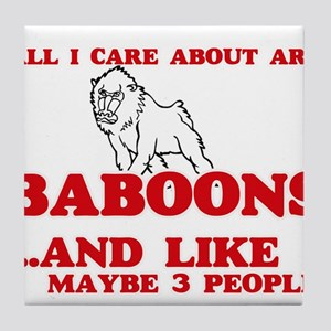 All I care about are Baboons Tile Coaster