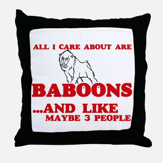 All I care about are Baboons Throw Pillow