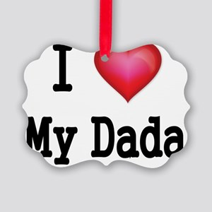 I LOVE MY DADA Picture Ornament