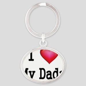 I LOVE MY DADA Oval Keychain