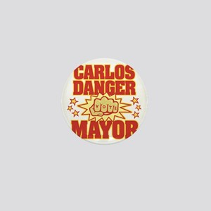 Carlos Danger for Mayor Mini Button