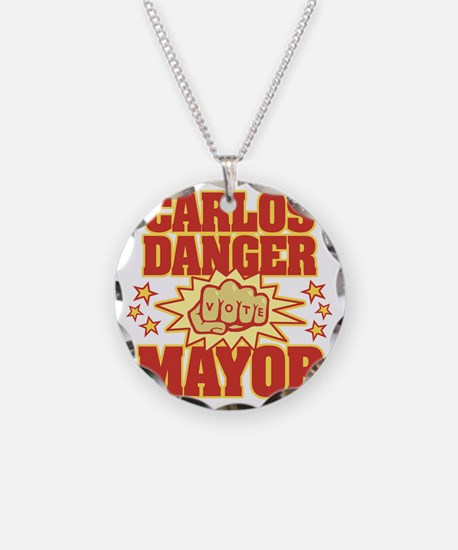 Carlos Danger for Mayor Necklace