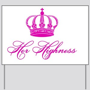 Her Highness text design with an old cro Yard Sign