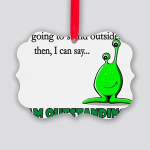 I am OUTSTANDING Picture Ornament
