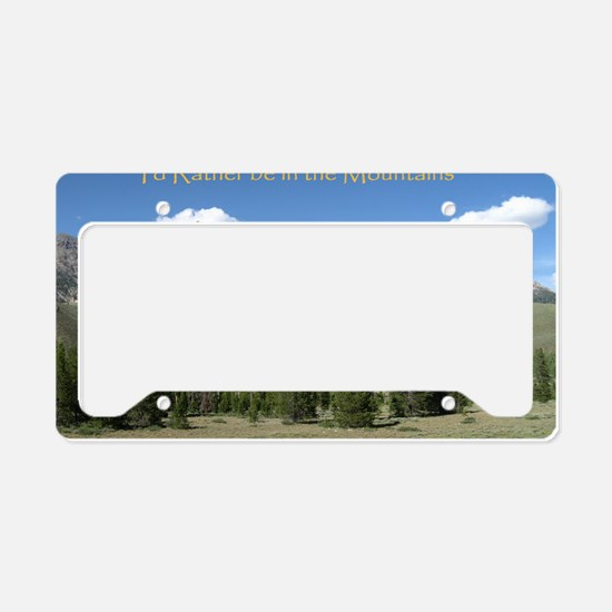 Rather be in the Mountains License Plate Holder