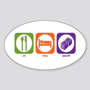 Eat Sleep Payroll Oval Sticker