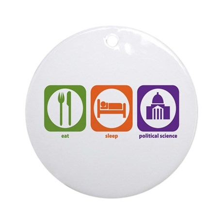 Eat Sleep Political Science Ornament (Round)