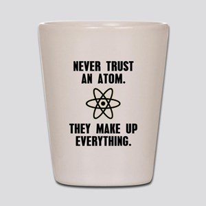 Never Trust an Atom Shot Glass