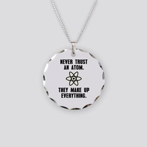 Never Trust an Atom Necklace Circle Charm