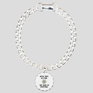 Never Trust an Atom Charm Bracelet, One Charm