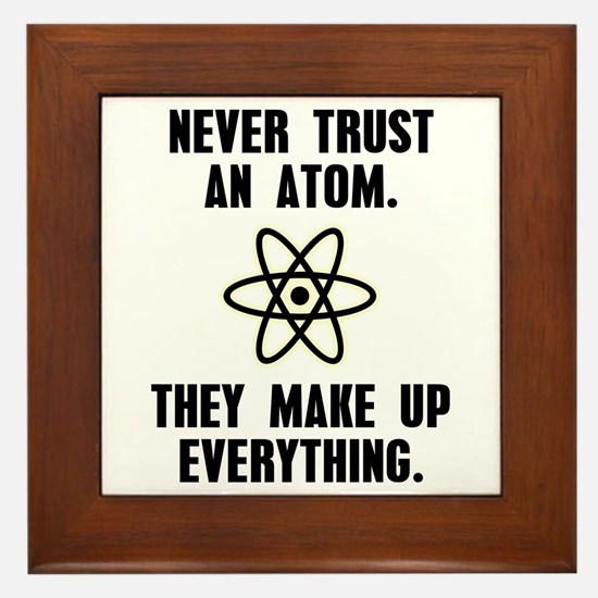 Never Trust an Atom Framed Tile