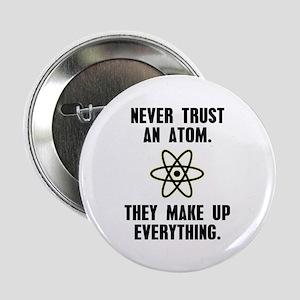 """Never Trust an Atom 2.25"""" Button"""