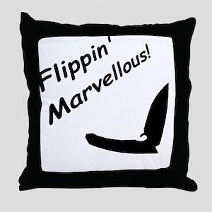 Flippin Marvellous! Throw Pillow