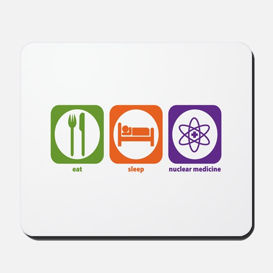 Eat Sleep Nuclear Medicine Mousepad