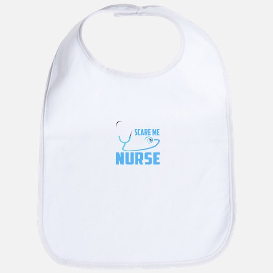 You Can't Scare Me I'm A Nurse Baby Bib