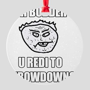 Eh Buddeh - Throwdown Round Ornament