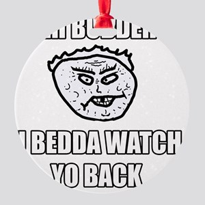 Eh Buddeh - Back Round Ornament