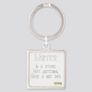 Writer: In a story. Not listening. Square Keychain