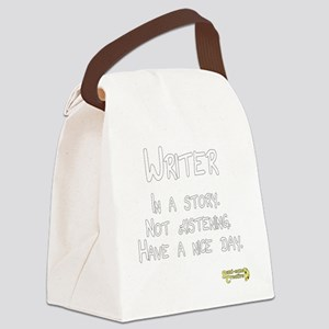 Writer: In a story. Not listening Canvas Lunch Bag