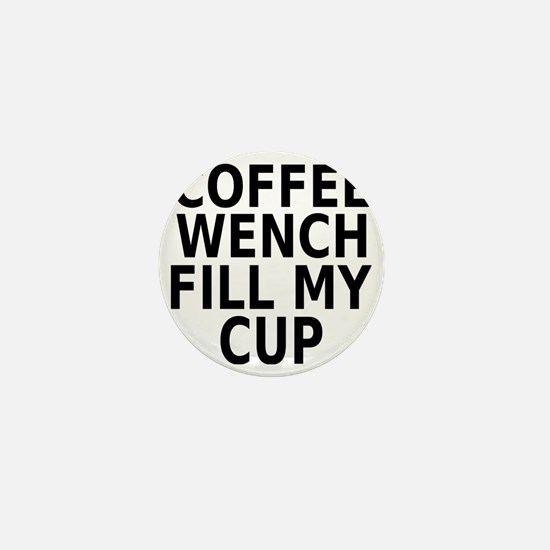 Coffee wench fill my cup Mini Button