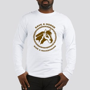 Ride A Macedonian Long Sleeve T-Shirt