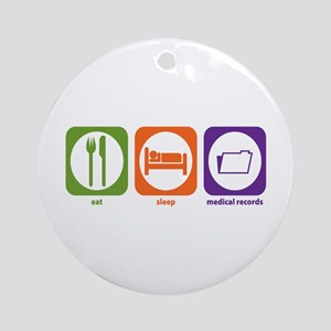 Eat Sleep Medical Records Ornament (Round)