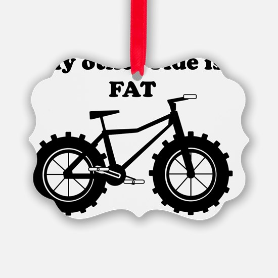My other ride is Fat Ornament