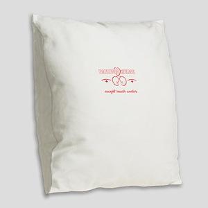 I'm A Dialysis Nurse Burlap Throw Pillow