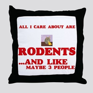 All I care about are Rodents Throw Pillow