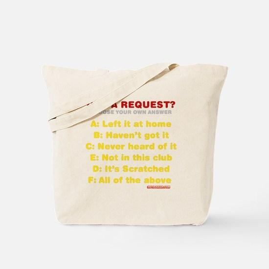 Got A Request? Tote Bag
