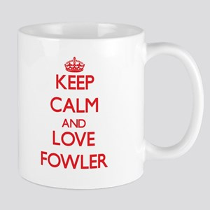 Keep calm and love Fowler Mugs