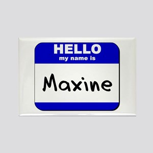 hello my name is maxine Rectangle Magnet
