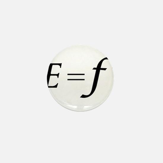 E equals F flat Mini Button