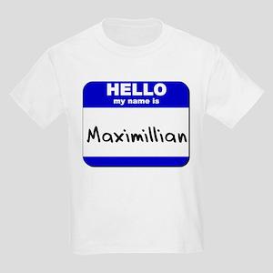 hello my name is maximillian  Kids Light T-Shirt