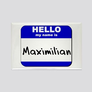 hello my name is maximilian Rectangle Magnet