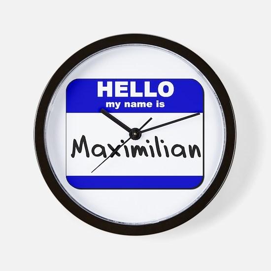 hello my name is maximilian  Wall Clock