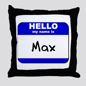 hello my name is max  Throw Pillow
