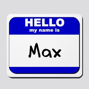 hello my name is max  Mousepad
