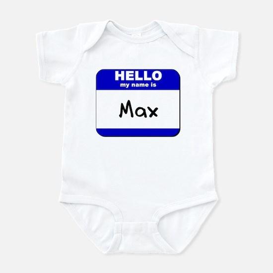 hello my name is max  Infant Bodysuit
