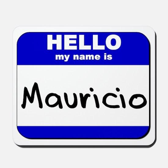hello my name is mauricio  Mousepad
