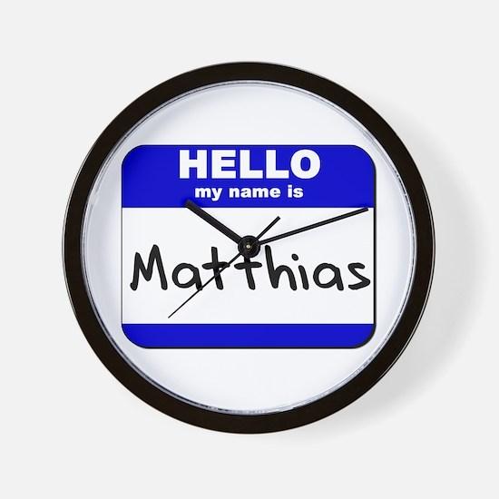 hello my name is matthias  Wall Clock