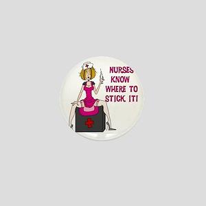 Nurses Know Where to Stick It Mini Button
