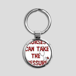 Nurses Can Take The Pressure Round Keychain