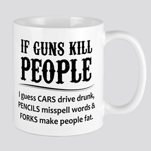 If Guns Kill People Mugs