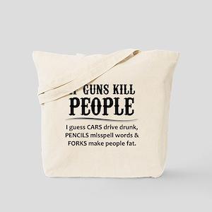 If Guns Kill People Tote Bag