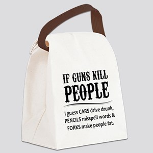 If Guns Kill People Canvas Lunch Bag
