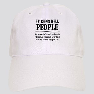If Guns Kill People Baseball Cap