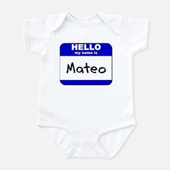 hello my name is mateo  Infant Bodysuit